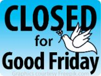 CLOSED for Good Friday graphic